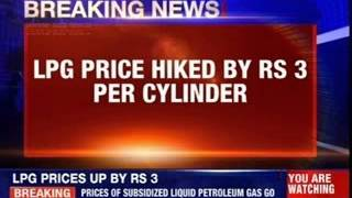 LPG price hiked by Rs 3 per cylinder - NEWSXLIVE