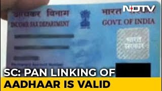 Linking PAN To Aadhaar Stands, Not Mandatory For Bank Accounts: Supreme Court - NDTV