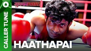 "Set ""Haathapai"" as Your Caller Tune | Mukkabaaz |  Vineet & Zoya | Anurag Kashyap - EROSENTERTAINMENT"
