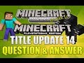 "Minecraft Xbox 360 & PS3: ""Title Update 14"" Question & Answer EP.11 (CUSTOM SKINS??)"