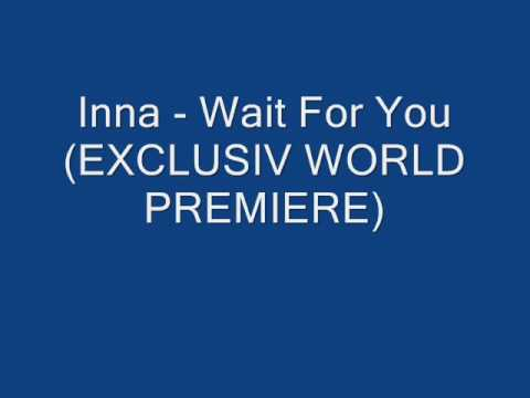 Inna Wait For You.wmv