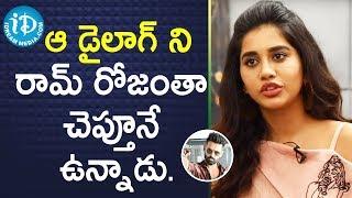 ఆ డైలాగ్ ని రామ్ రోజంతా చెప్తూనే ఉన్నాడు - Actress Nabha Natesh || Talking Movies With iDream - IDREAMMOVIES