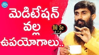 Meditation Can Improve Eyesight - Acharya Srinivas || Dil Se With Anjali - IDREAMMOVIES