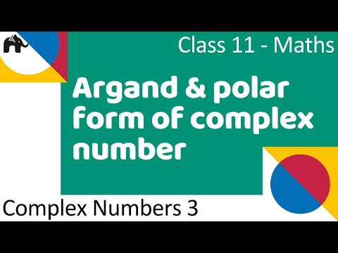 Maths Complex Number Part 3 (Argand and polar form of complex number)  Mathematics CBSE Class X1