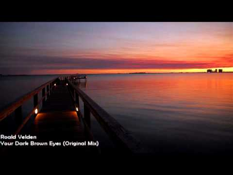 Roald Velden - Your Dark Brown Eyes (Original Mix) [HD 1080p]