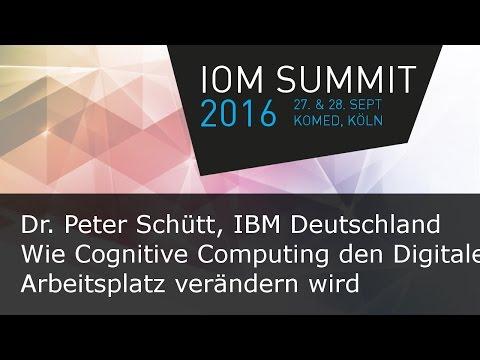 #ioms16 Peter Schütt - Wie Cognitive Computing den Digitalen Arbeitsplatz verändern wird
