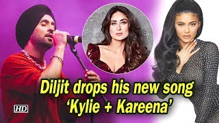 Diljit drops his new 'Kylie + Kareena' song - IANSLIVE