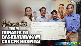 Srimanthudu team donates to Basavatarakam cancer Hospital and Heal A Child Foundation - TFPC