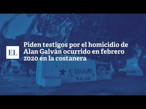 PIDEN TESTIGOS POR EL HOMICIDIO DE ALAN GALV�N OCURRIDO EN FEBRERO DE 2020 EN LA COSTANERA