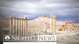 ISIS Takes Control Of Ancient Syrian City Of Palmyra | NBC Nightly News - NBCNEWS
