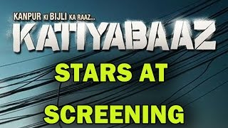 KATIYABAAZ movie screening - Bollywood Stars at the event | Bollywood News