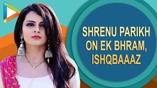 "Shrenu Parikh On her Role in Ek Bhram: ""INTERESTING hi nahi CHALLENGING bhi hai, Kyunki…"" - HUNGAMA"