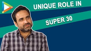 Pankaj Tripathi on his UNIQUE role in Hrithik Roshan starrer SUPER 30 - HUNGAMA