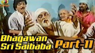 Bhagawan Sri Saibaba Full Movie - Part 11/11 - Sai Prakash, Shashi Kumar - MANGOVIDEOS