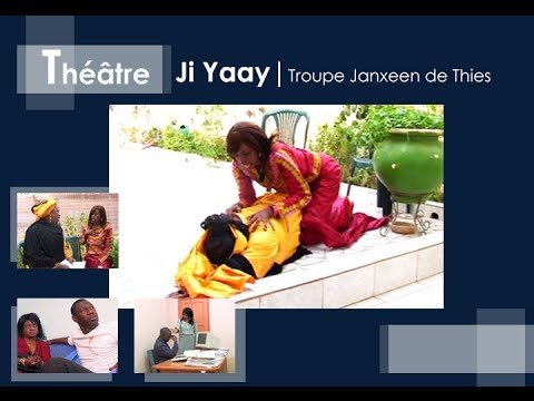 Théâtre Sénégalais - JI YAAY - Part1