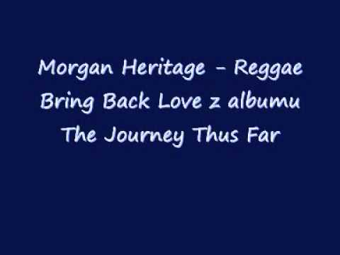Morgan Heritage - Reggae Bring Back Love
