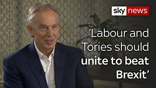 Interview: Blair on customs union and second referendum - SKYNEWS