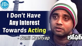 I Don't Have Any Interest Towards Acting - Sunil Kashyap || Loafer || Talking Movies With iDream - IDREAMMOVIES