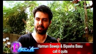 Harman Baweja and Bipasha Basu's BREAK - UP!