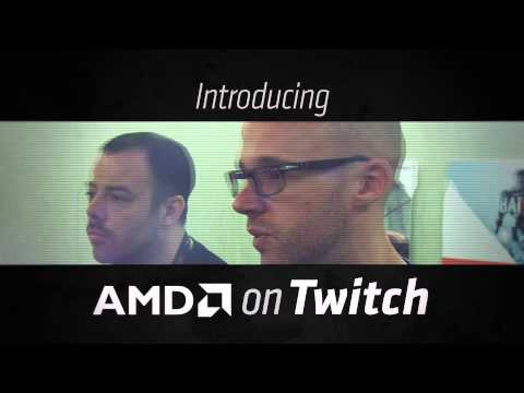 Watch AMD Game! Streaming LIVE on Twitch.tv!