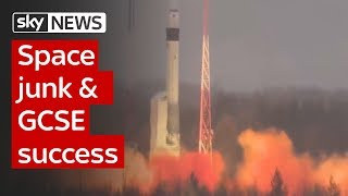 Swipe | space junk & GCSE success - SKYNEWS