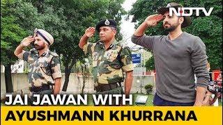 Independence Day 2018: Jai Jawan With Ayushmann Khurrana - NDTV
