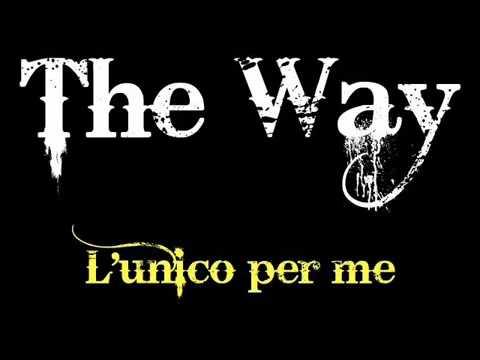 The Way - L'unico Per Me (demo)