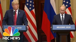 President Trump: 'I Hold Both Countries Responsible' For Poor U.S.-Russia Relations | NBC News - NBCNEWS