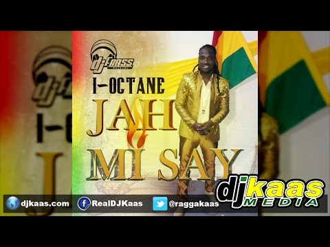 I-Octane - Jah Mi Say [Raw] (August 2014) Dj Frass Records | Dancehall