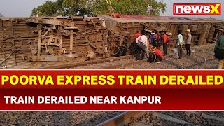 Howrah to New Delhi Poorva Express Train derailed near Kanpur - NEWSXLIVE