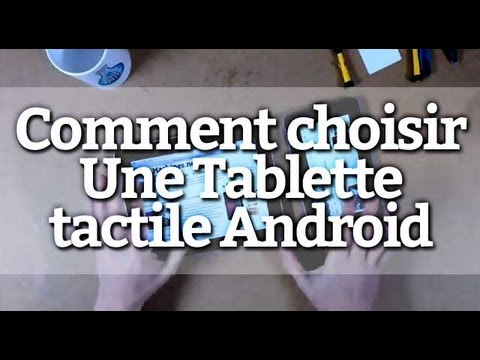 Comment choisir une tablette tactile Android ?