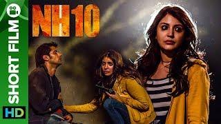 NH10 - Road to Revenge | Short Film | Anushka Sharma, Neil Bhoopalam - EROSENTERTAINMENT