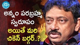 Eating Food is Waste of Time - Director Ram Gopal Varma | Ramuism 2nd Dose - IDREAMMOVIES