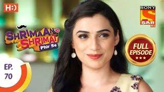 Shrimaan Shrimati Phir Se - Ep 70 - Full Episode - 18th June, 2018 - SABTV