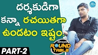 Tollywood Directors At iDream Round Table Exclusive Interview - part #2 - IDREAMMOVIES