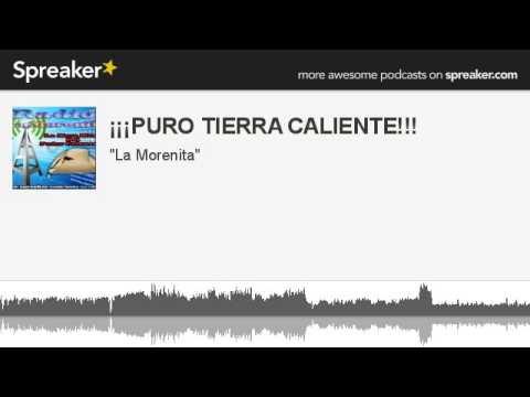 ¡¡¡PURO TIERRA CALIENTE!!! (part 6 of 9, made with Spreaker)