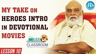K Raghavendra Rao Classroom - Lesson 10    My Take On Heroes' Intro In Devotional Movies! - IDREAMMOVIES