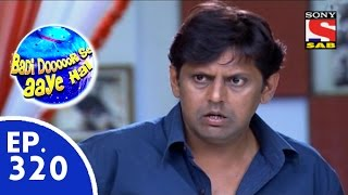 Badi Door Se Aaye Hai - 25th March 2017 : Episode 457