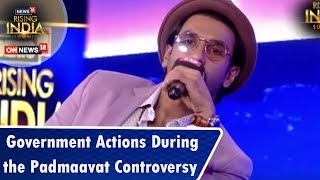 Ranveer Singh on Government Actions During the Padmaavat Controversy | #Network18RisingIndia - IBNLIVE