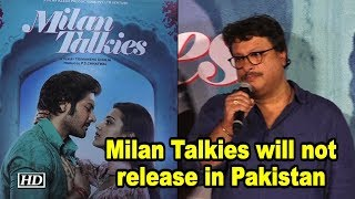 Tigmanshu Dhulia's Milan Talkies will not release in Pakistan - IANSLIVE