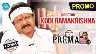 Director Kodi Ramakrishna Exclusive Interview - Promo | Dialogue With Prema #62 - IDREAMMOVIES