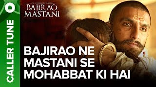 "Set ""Bajirao Ne Mastani Se Mohabbat Ki Hai"" As Your Caller Tune   Bajirao Mastani - EROSENTERTAINMENT"