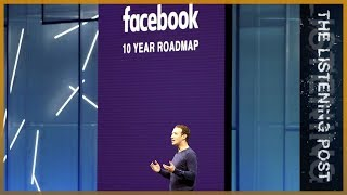 What happened to Zuckerberg's 2018 resolution to 'fix Facebook'? | The Listening Post (Lead) - ALJAZEERAENGLISH