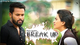 BREAK UP | Telugu Short Film | Vinnu Jayath - YOUTUBE