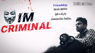 I'M CRIMINAL A Real Telugu Shortfilm 2018 A Film By Dhanu - YOUTUBE