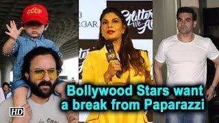 Bollywood Stars want a break from Paparazzi - IANSLIVE