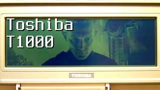 Toshiba T1000. Ноутбук-терминатор