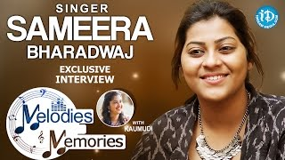 Singer Sameera Bharadwaj Exclusive Interview || Melodies And Memories - IDREAMMOVIES
