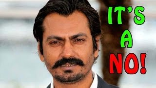 It's a NO for Raeez : Nawazuddin