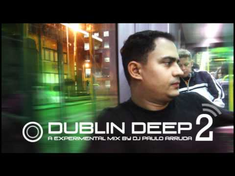 Dublin Deep 2 By DJ Paulo Arruda - Underground House Music